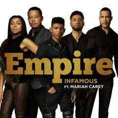 Infamous - Empire Cast,Mariah Carey,Jussie Smollett