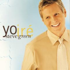 Yo Ire - Steve Green