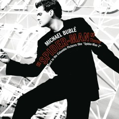 Spider-Man Theme / Sway Remixes - Michael Bublé