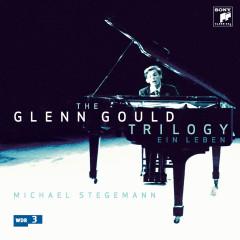 The Glenn Gould Trilogy - Ein Leben - Glenn Gould