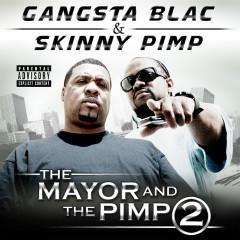 The Mayor and the Pimp 2 - Gangsta Blac, Skinny Pimp