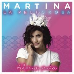 Alma Mía - Martina La Peligrosa