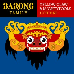 Lick Dat - Yellow Claw, Mightyfools