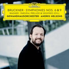 Bruckner: Symphonies Nos. 6 & 9 – Wagner: Siegfried Idyll / Parsifal Prelude - Gewandhausorchester Leipzig, Andris Nelsons