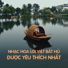 Nhạc Hoa Lời Việt Bất Hủ Được Yêu Thích Nhất