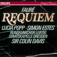 Fauré: Requiem - Lucia Popp, Simon Estes, Rundfunkchor Leipzig, Staatskapelle Dresden, Sir Colin Davis
