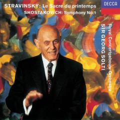 Shostakovich: Symphony No.1/Stravinsky: Le Sacre du printemps - Royal Concertgebouw Orchestra, Sir Georg Solti