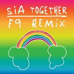 Together (F9 Remixes) - Sia