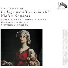 Marini: Le Lagrime d'Ermina - Emma Kirkby, Nigel Rogers, The Consort Of Musicke, Anthony Rooley
