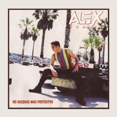 No Busques Más Pretextos - Alex Ibarra
