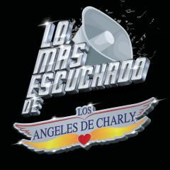 Lo Más Escuchado De - Los Ángeles De Charly