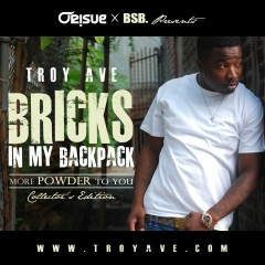 Bricks In My Backpack (More Powder To You, Collector's Edition) - Troy Ave