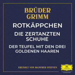 Rotkäppchen / Die zertanzten Schuhe / Der Teufel mit den drei goldenen Haaren - Brüder Grimm, Manfred Steffen