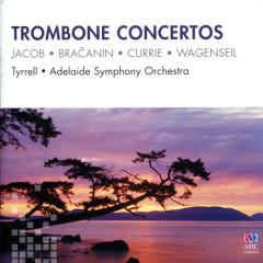 Trombone Concertos - Warwick Tyrrell, Adelaide Symphony Orchestra, Nicholas Braithwaite, Patrick Thomas