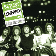 Setlist: The Very Best of Loverboy Live - Loverboy