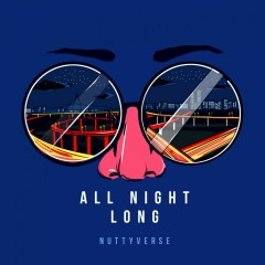 All Night Long - Nuttyverse