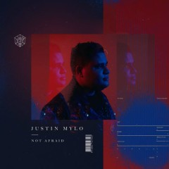 Not Afraid (Single) - Justin Mylo