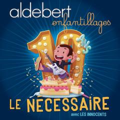 Le nécessaire - Aldebert, Les Innocents