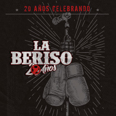 20 Anõs Celebrando - La Beriso