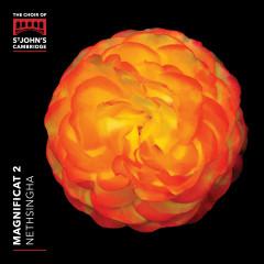 Magnificat 2 - Andrew Nethsingha, Choir Of St. John's College, Cambridge, Glen Dempsey