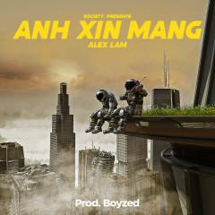 Anh Xin Mang (Single) - Alex Lam