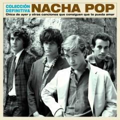 Chica de ayer y otras canciones que consiguen que te pueda amar - Coleccíon Definitiva - Nacha Pop
