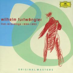 Wilhelm Furtwängler - Live Recordings 1944-1953 - Wiener Philharmoniker, Berliner Philharmoniker, Wilhelm Furtwangler