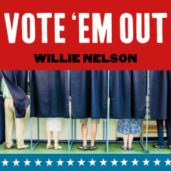 Vote 'Em Out (Single)