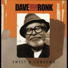 Sweet & Lowdown - Dave Van Ronk