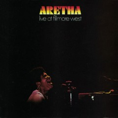 Aretha Live at Fillmore West - Aretha Franklin