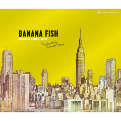 BANANA FISH (Original Soundtrack Produced by Shinichi Osawa)