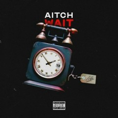 Wait (Single) - Aitch