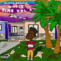 Whole Time Vol. 2 - Black Cobain
