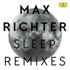 Sleep (Remixes) - Max Richter