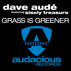 Grass Is Greener - Dave Audé, Sisely Treasure