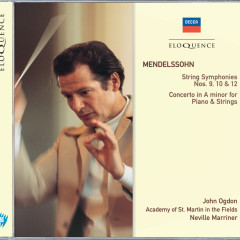 Mendelssohn: String Symphonies Nos.9, 10 & 12; Concerto in A minor for Piano & Strings - John Ogdon, Academy of St. Martin in the Fields, Sir Neville Marriner
