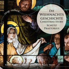 Schütz & Praetorius: Die Weihnachtsgeschichte - Emma Kirkby, Nigel Rogers, Taverner Consort, Andrew Parrott