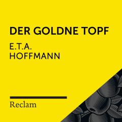 E.T.A. Hoffmann: Der goldne Topf (Reclam Hörbuch) - Reclam Hörbücher, Kaja Sesterhenn, E.T.A. Hoffmann