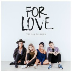 For Love - The Sam Willows