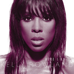 Here I Am (Int'l Version) - Kelly Rowland