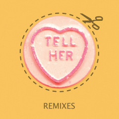 Tell Her (Remixes) - Rizzle Kicks