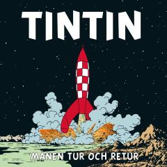Månen tur och retur - Tintin, Tomas Bolme, Bert-Åke Varg