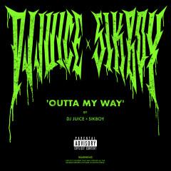Outta My Way