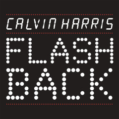 Flashback - Calvin Harris