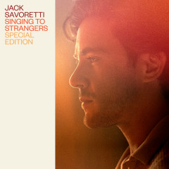 Singing to Strangers (Special Edition) - Jack Savoretti