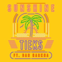 Sunshine (Radio Edit) - TIEKS,Dan Harkna