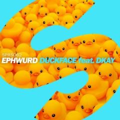 Duckface (feat. DKAY) - Ephwurd, DKAY