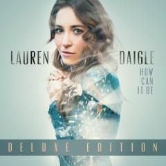 How Can It Be (Deluxe Edition) - Lauren Daigle