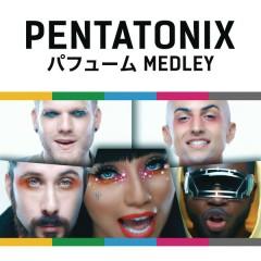 Perfume Medley - Pentatonix