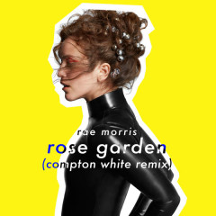 Rose Garden (Compton White Remix)